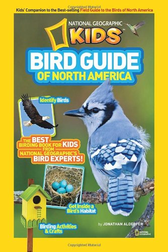 National Geographic Kids Bird Guide of North America by Jonathan Alderfer Nature Books for Kids