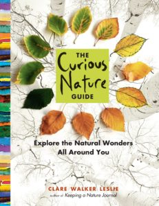 The Curious Nature Guide: Explore the Natural Wonders All Around You Paperback by Clare Walker Leslie Nature Books for Kids