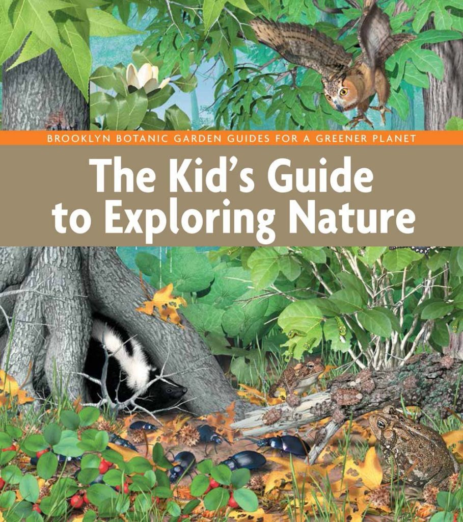 The Kid's Guide to Exploring Nature (BBG Guides for a Greener Planet) by Brooklyn Botanic Garden Educators Nature Books for Kids